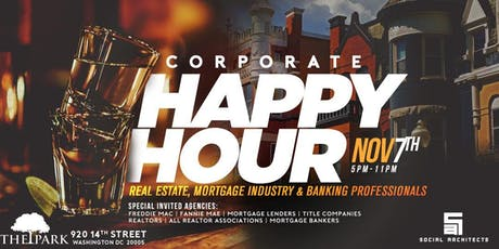 THE CORPORATE HAPPY HOUR REAL ESTATE & MORTGAGE  tickets