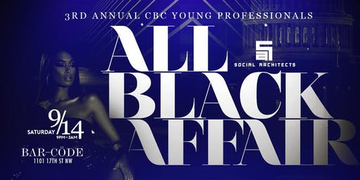 CBC - 3RD ANNUAL YOUNG PROFESSIONALS ALL BLACK PARTY