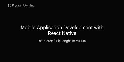 Mobile Application Development with React Native - 02-04 December 2019