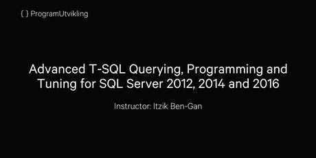 Advanced T-SQL Querying, Programming and Tuning for SQL Server 2012, 2014 and 2016 tickets