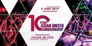 10 YEARS ASIAN UNITED / TICKETS