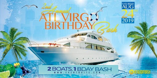 "2nd Annual ATL Virgo Bday Bash ""2 Boats. 1 BDay Bash"""