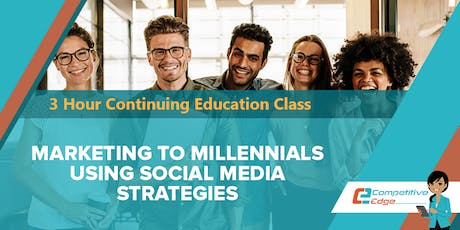 3 Hour CE :: Marketing to Millennials Using Social Media Strategies tickets