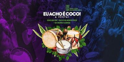 22/03 - BLOCO EU ACHO É COCO!