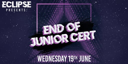 Eclipse Presents: End Of Junior Cert at Tamango Nightclub | June 19th