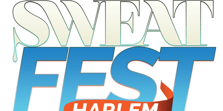 SWEAT FEST NYC HARLEM 2019 - Hosted by Lita Lewis tickets