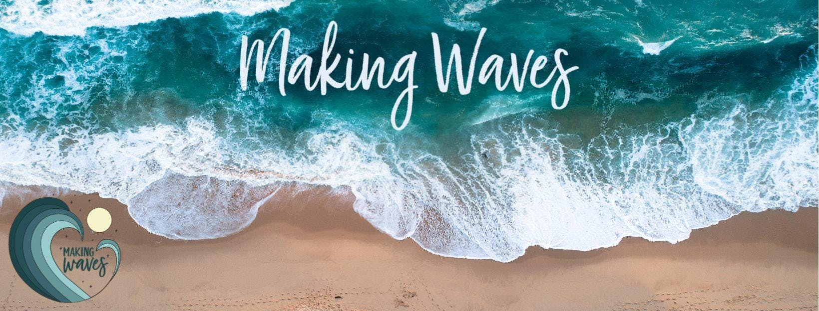 Making Waves: Community & Connection banner