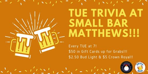 Tuesday Trivia at Small Bar Matthews!