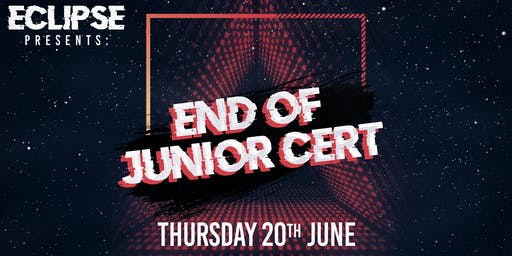 Eclipse Presents: End Of Junior Cert at Tamango Nightclub | June 20th