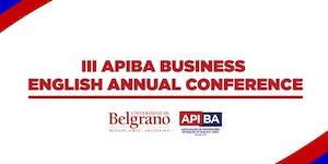 III APIBA Business English Annual Conference:...