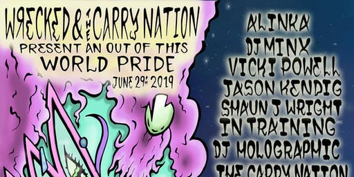 Wrecked & Carry Nation Present an Out of this World Pride w/ Alinka & Shaun J Wright, Amber Martin, DJ Holographic, DJ Minx, Gregorio P, In Training, Jason Kendig, The Carry Nation & More @ Elsewhere