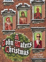 "A John Waters Christmas – Filthier & Merrier  ""It'll Stuff Your Turkey"""