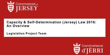 Capacity and Self-Determination (Jersey) Law 2016: An Overview tickets