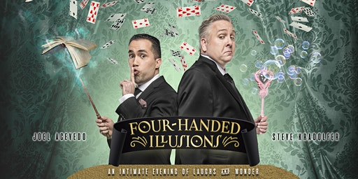 Four-Handed Illusions: An Intimate Evening of Laughs & Wonder (Magic and Comedy)