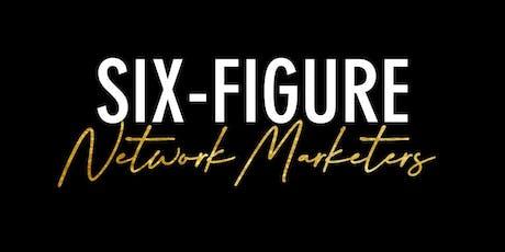 Six-Figure Network Marketers tickets