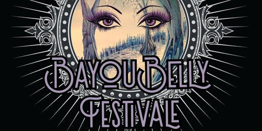 7th Annual Bayou Belly Festivale