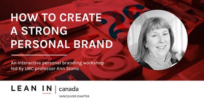 Lean In Canada - Vancouver:  Personal Branding - Capture New Opportunities with a Strong Personal Brand