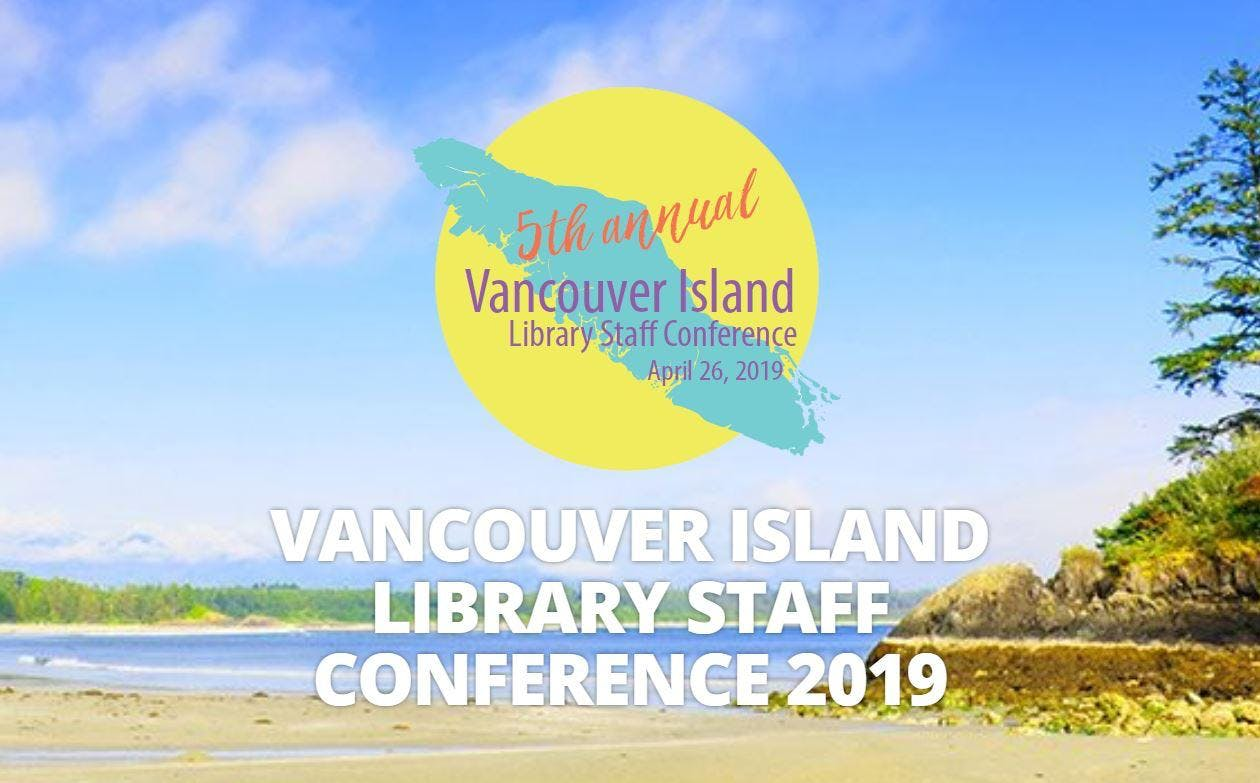 Vancouver Island Library Staff Conference 2019