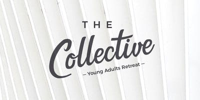 The Collective 2019 - Young Adults Retreat