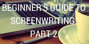 Beginner's Guide to Screenwriting: Part Two | Auckland