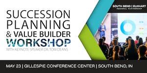 Succession Planning & Value Builder Workshop:...