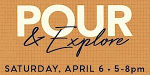 Pour & Explore Spring Edition