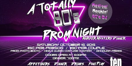 A Totally 80's Prom Night Murder Mystery Dinner tickets