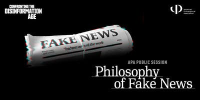 The Philosophy of Fake News