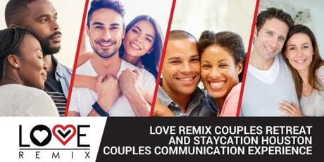 The Love Remix Couples Retreat & Staycation - HOUSTON 2019 tickets