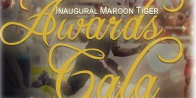 """""""The Inaugural Maroon Tiger Awards Gala"""""""