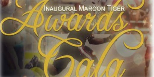 """The Inaugural Maroon Tiger Awards Gala"""