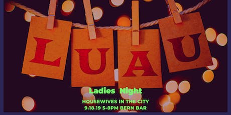 Ladies Networking Night Out: Luau Style! @The Bern Bar 9.18.19 tickets