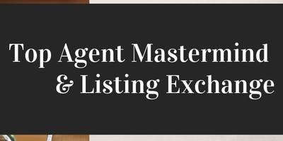 Top Agent Mastermind & Listing Exchange