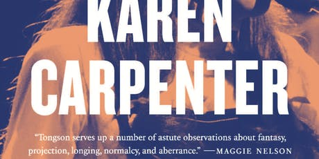 Karen Tongson in Conversation with Louis Virtel, The Carpenters Megafan tickets