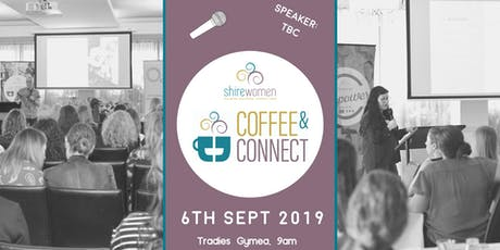 ShireWomen - Coffee & Connect 6th Sept 2019 tickets