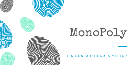 MonoPoly - Ein non-monogames Meetup #Juni Edition