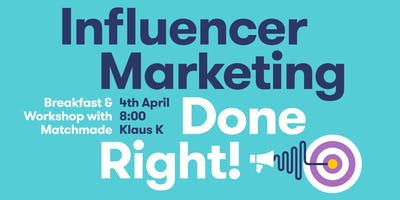 Influencer Marketing Done Right - Workshop & Breakfast