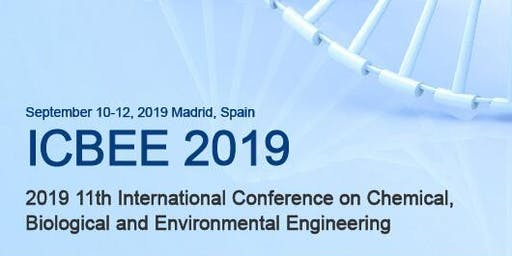 2019 11th International Conference on Chemical, Biological and Environmental Engineering (ICBEE 2019)