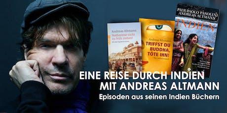Andreas Altmann. Eine Reise durch Indien. Episoden aus seinen Indien Büchern Tickets