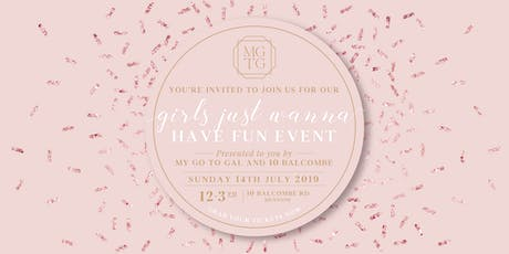 My Go To Gal x 10 Balcombe GIRLS JUST WANNA HAVE FUN event  tickets