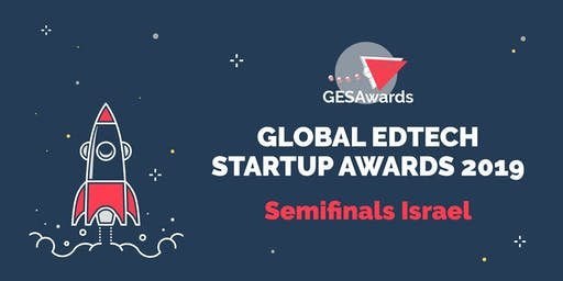 Global EdTech Startup Awards 2019 Israel Semifinals