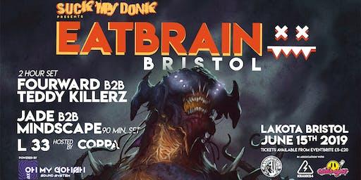 Eatbrain Bristol: Fourward B2B Teddy Killerz / Jade B2B Mindscape / L33