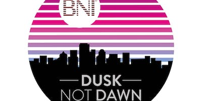 BNI Dusk Not Dawn