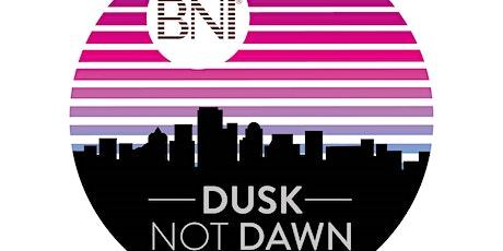 BNI Dusk Not Dawn tickets