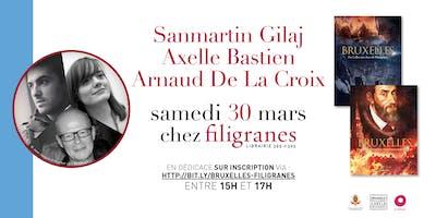 """Sanmartin Gilaj, Axelle Bastien et Arnaud De La Croix pour Bruxelles T.1 & T.2 , \""""Des Celtes Aux Ducs De Bourgogne\"""" en dédicace chez Filigranes"""