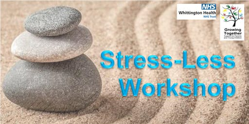 Growing Together: Stress-Less Workshop @ Conewood Street Children's Centre