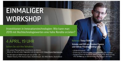 WORKSHOP. Investitionen in Innovationstechnologien am 4. April - BERLIN