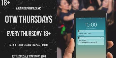 OTW Thursdays 18+ | Arena Ktown Free Guest List tickets