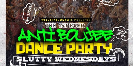 SLUTTY WEDNESDAYS.. THE ANTI BOUJEE DANCE PARTY AT GHOSTBAR tickets
