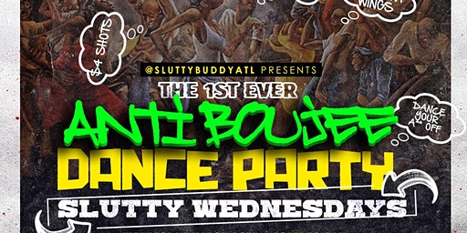 SLUTTY WEDNESDAYS.. THE ANTI BOUJEE DANCE PARTY AT GHOSTBAR